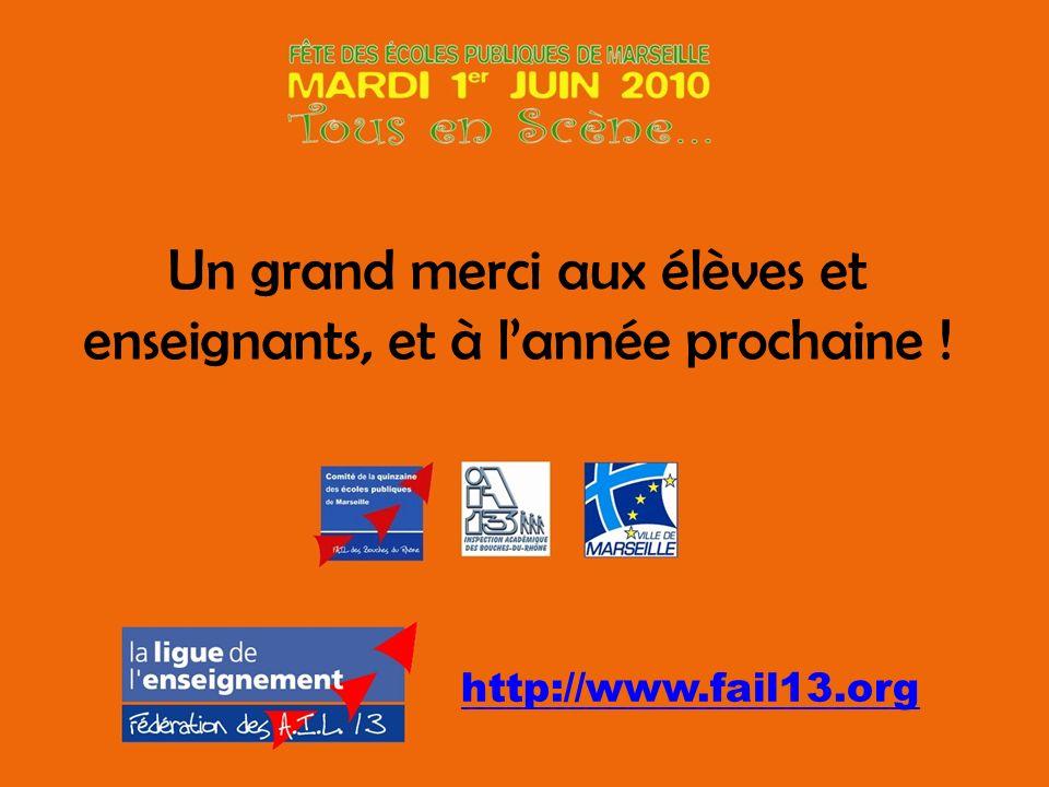 Un grand merci aux élèves et enseignants, et à lannée prochaine ! http://www.fail13.org
