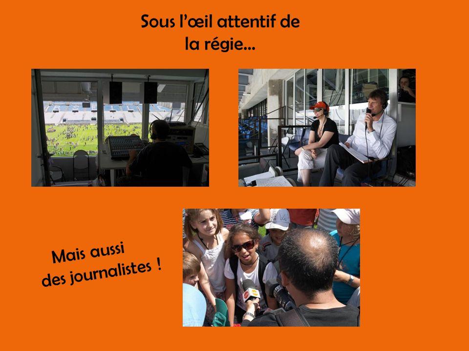 Sous lœil attentif de la régie… Mais aussi des journalistes !