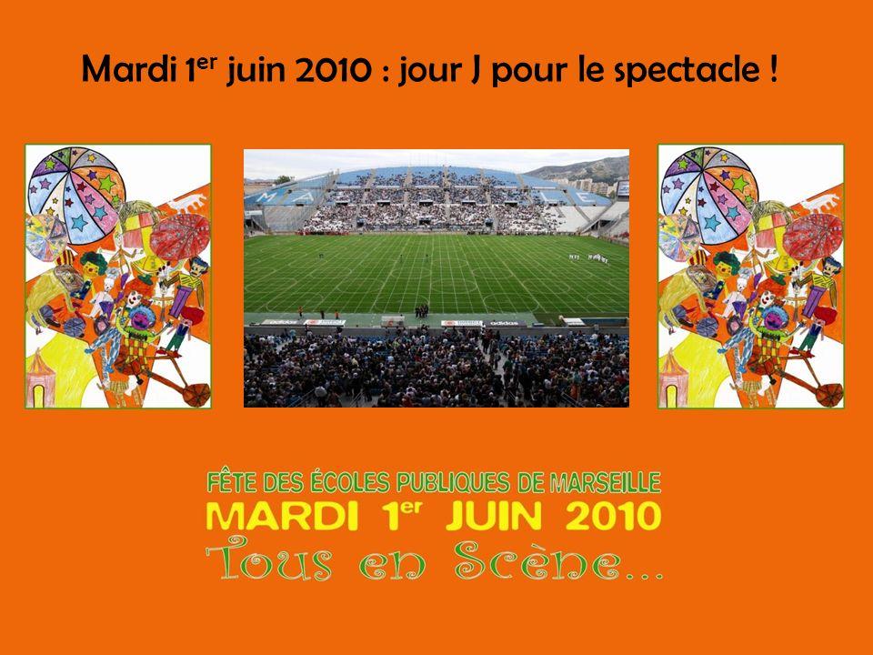 Mardi 1 er juin 2010 : jour J pour le spectacle !
