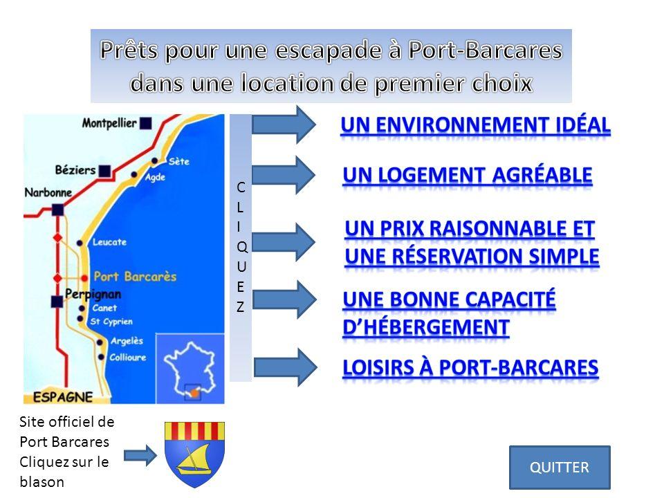 Site officiel de Port Barcares Cliquez sur le blason CLIQUEZCLIQUEZ QUITTER
