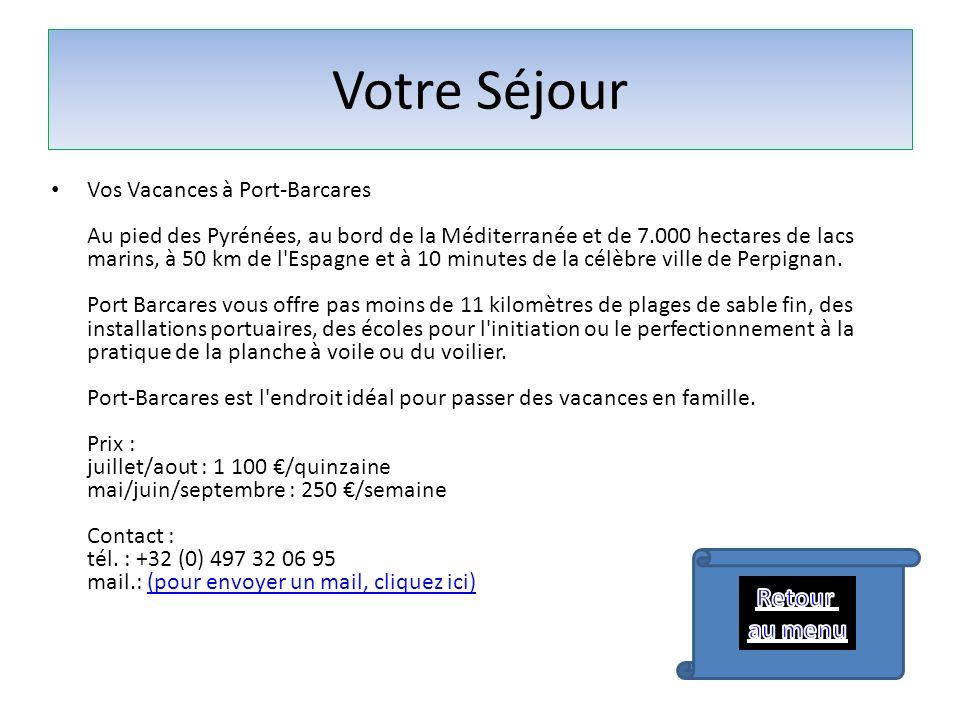 Vos Vacances à Port-Barcares Au pied des Pyrénées, au bord de la Méditerranée et de 7.000 hectares de lacs marins, à 50 km de l'Espagne et à 10 minute