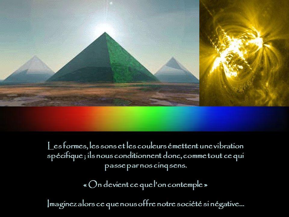 Les formes, les sons et les couleurs émettent une vibration spécifique ; ils nous conditionnent donc, comme tout ce qui passe par nos cinq sens.