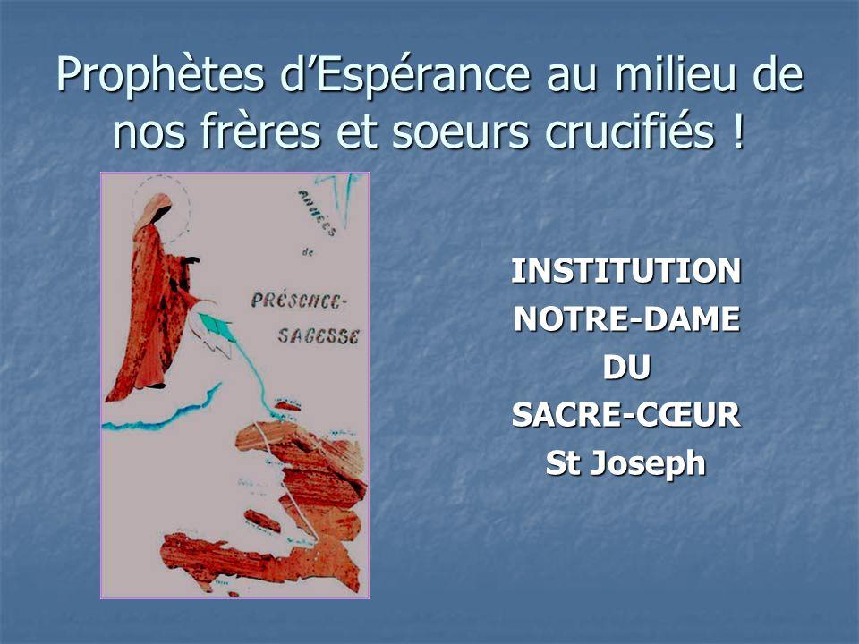 Prophètes dEspérance au milieu de nos frères et soeurs crucifiés .