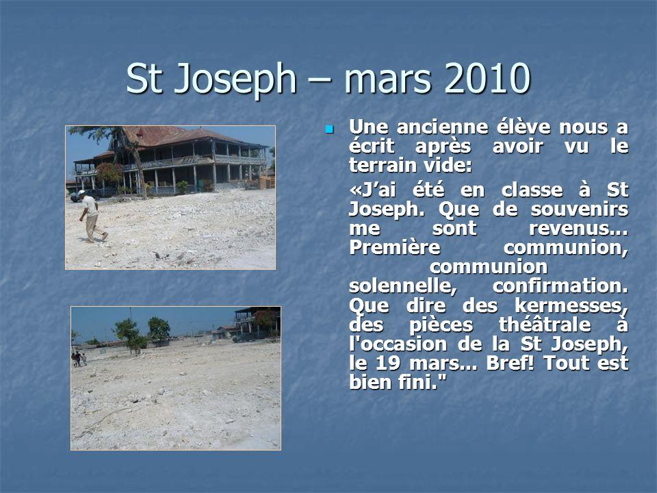 St Joseph – mars 2010 Une ancienne élève nous a écrit après avoir vu le terrain vide: Une ancienne élève nous a écrit après avoir vu le terrain vide: «Jai été en classe à St Joseph.
