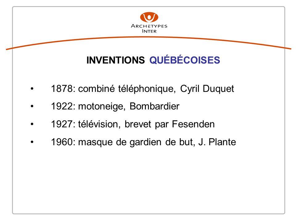 INVENTIONS QUÉBÉCOISES 1878: combiné téléphonique, Cyril Duquet 1922: motoneige, Bombardier 1927: télévision, brevet par Fesenden 1960: masque de gardien de but, J.