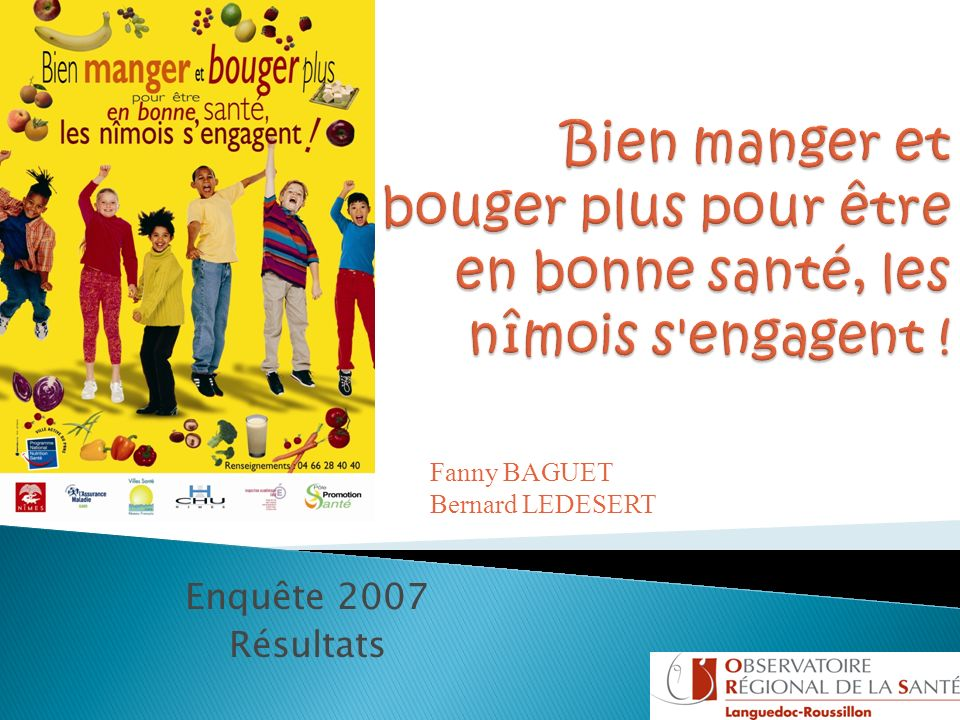 Enquête 2007 Résultats Fanny BAGUET Bernard LEDESERT