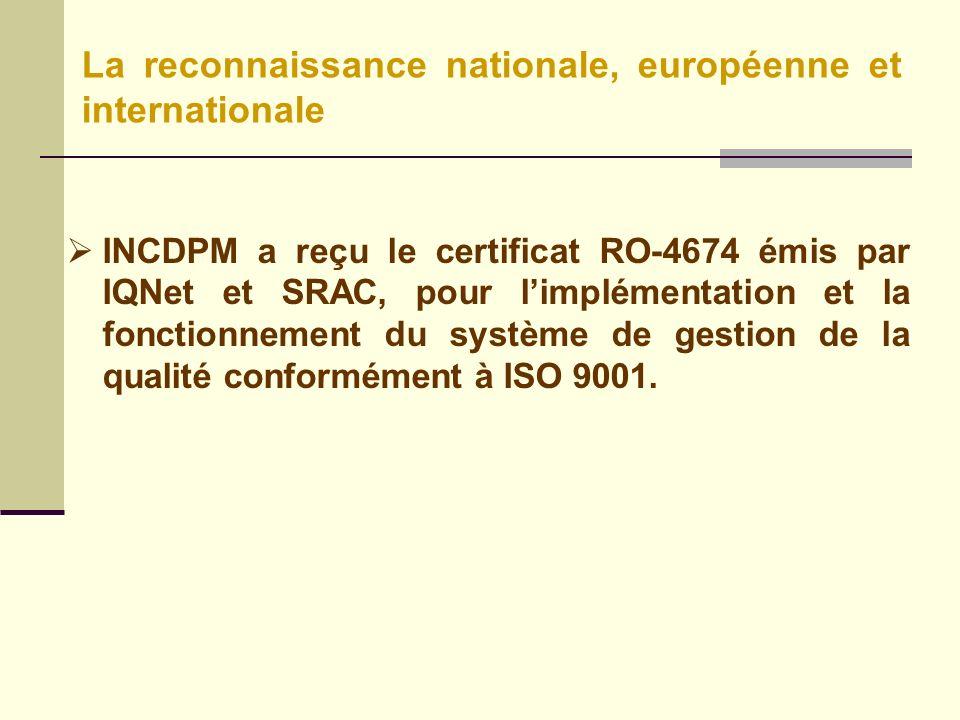 INCDPM a reçu le certificat RO-4674 émis par IQNet et SRAC, pour limplémentation et la fonctionnement du système de gestion de la qualité conformément à ISO 9001.