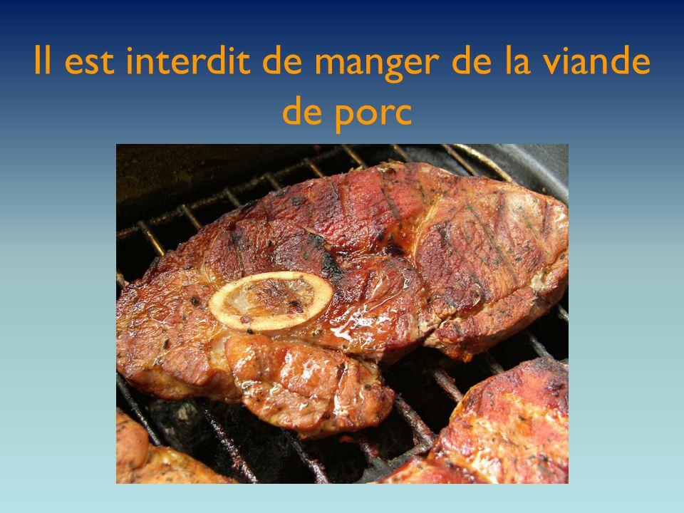 Il est interdit de manger de la viande de porc