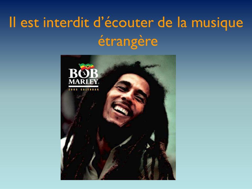 Il est interdit découter de la musique étrangère