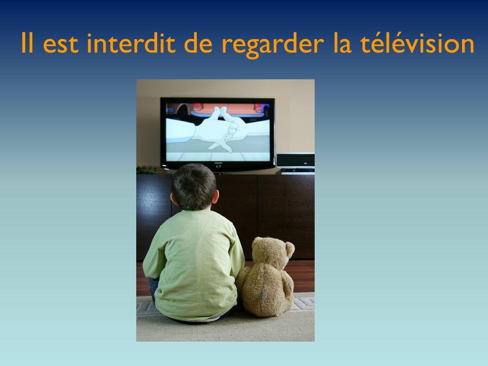 Il est interdit de regarder la télévision