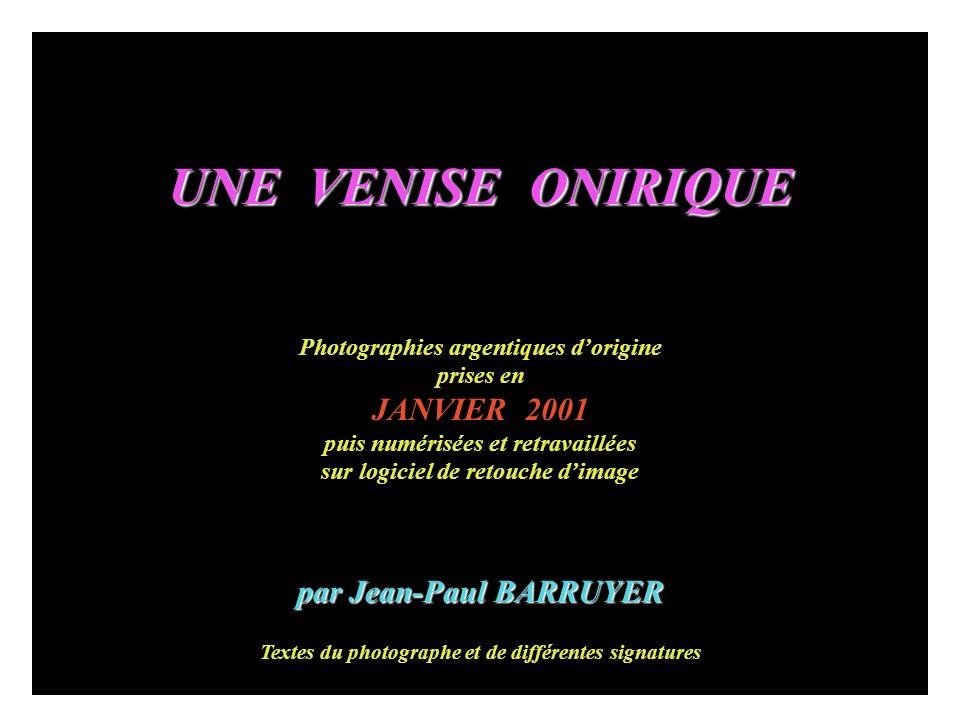 CETAIT AU TEMPS DE LA PHOTOGRAPHIE ANCIENNE… Début janvier 2001, par un hiver froid mais ensoleillé, alors que le soleil bas sur lhorizon scintillait avec bonheur sur la lagune, jeffectuais un séjour merveilleux de plusieurs jours à Venise.