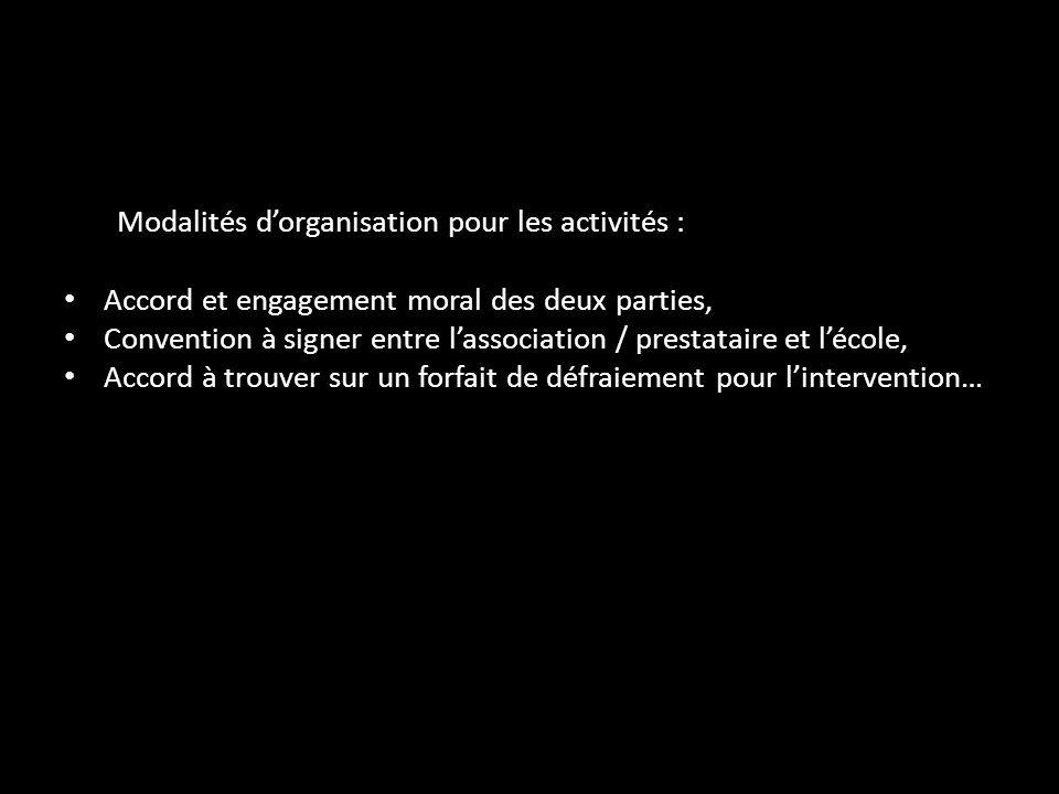 Modalités dorganisation pour les activités : Accord et engagement moral des deux parties, Convention à signer entre lassociation / prestataire et léco