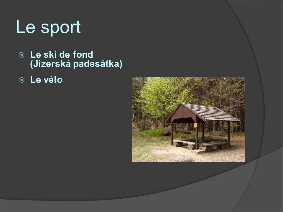 Le sport Le ski de fond (Jizerská padesátka) Le vélo