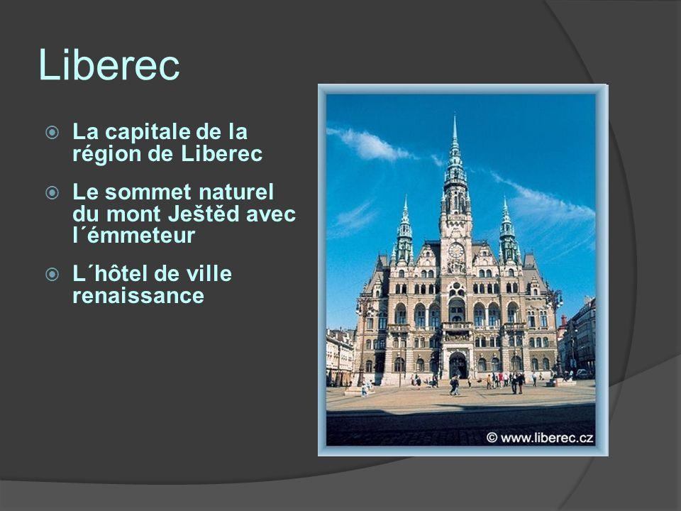 Liberec La capitale de la région de Liberec Le sommet naturel du mont Ještěd avec l´émmeteur L´hôtel de ville renaissance