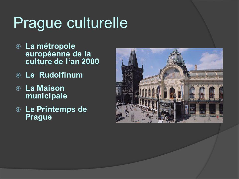 Prague culturelle La métropole européenne de la culture de lan 2000 Le Rudolfinum La Maison municipale Le Printemps de Prague