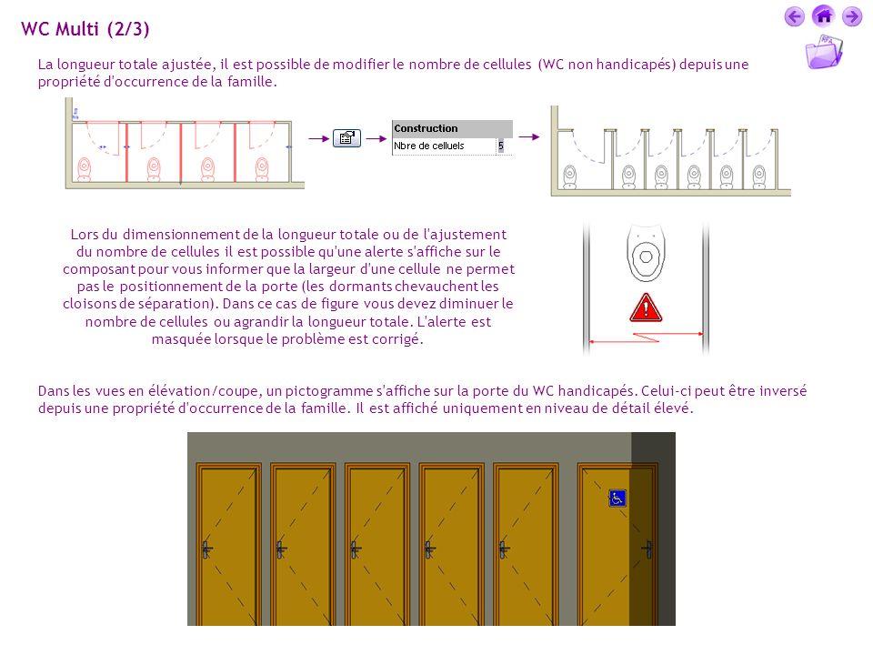 WC Multi (2/3) La longueur totale ajustée, il est possible de modifier le nombre de cellules (WC non handicapés) depuis une propriété d'occurrence de