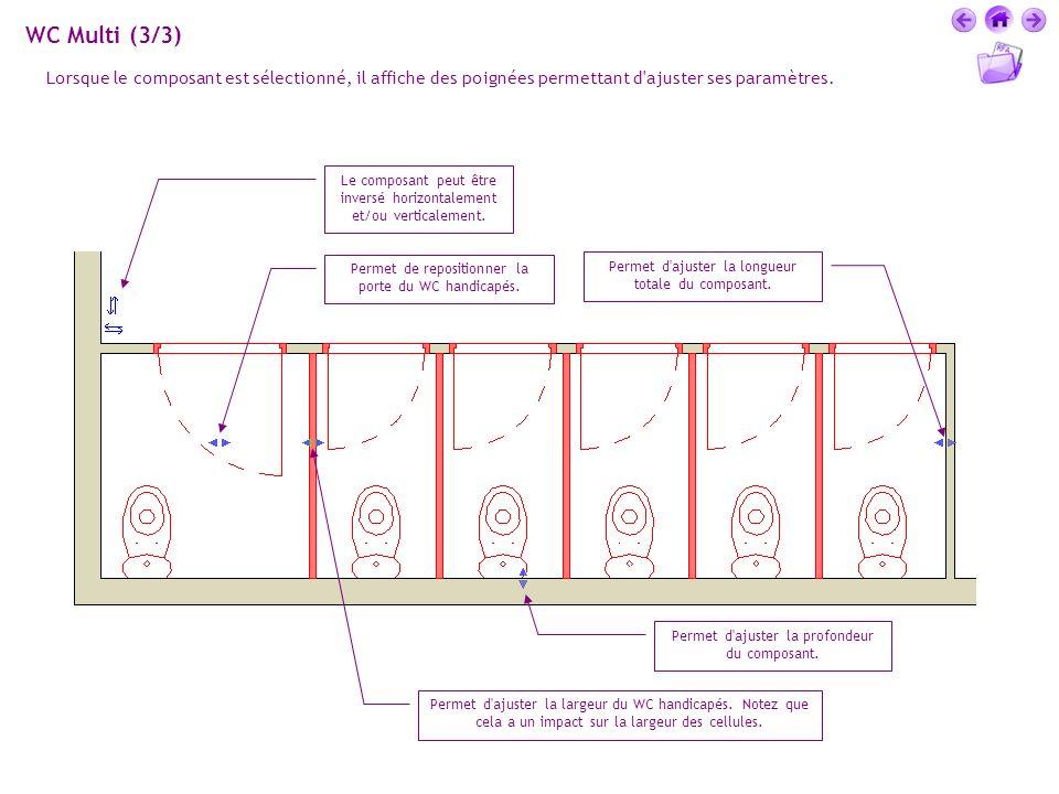 WC Multi (3/3) Lorsque le composant est sélectionné, il affiche des poignées permettant d'ajuster ses paramètres. Le composant peut être inversé horiz