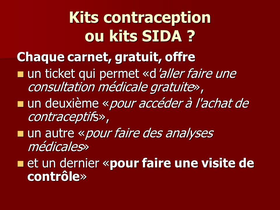 Kits contraception ou kits SIDA .