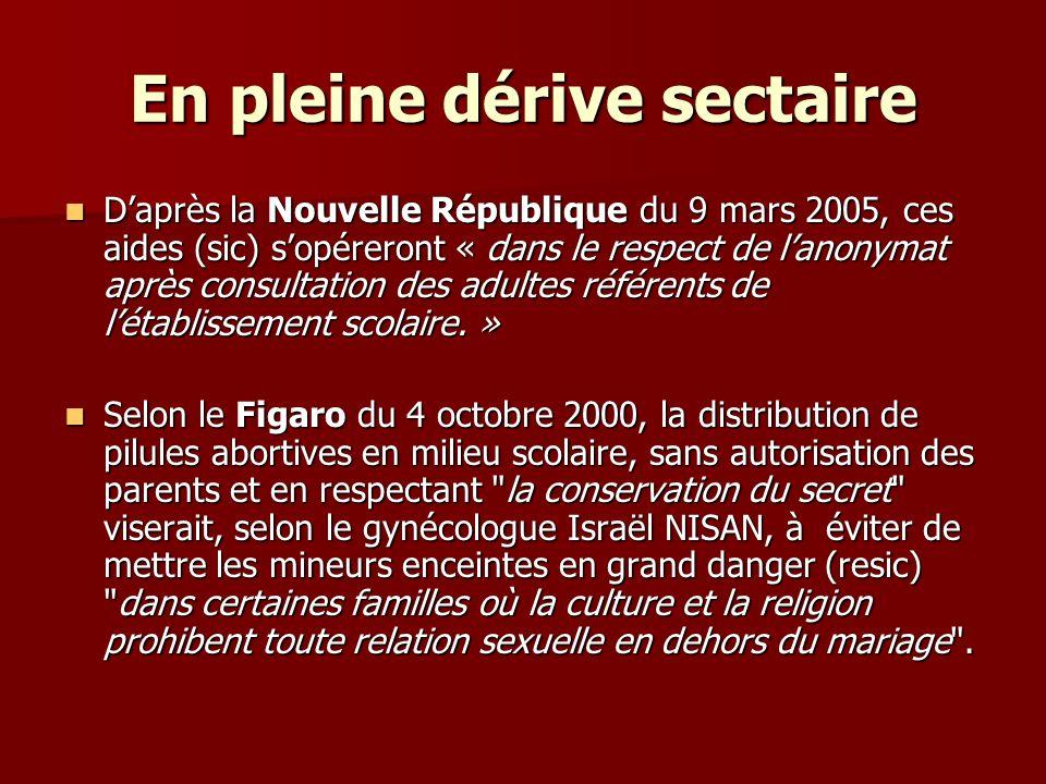En pleine dérive sectaire Daprès la Nouvelle République du 9 mars 2005, ces aides (sic) sopéreront « dans le respect de lanonymat après consultation des adultes référents de létablissement scolaire.