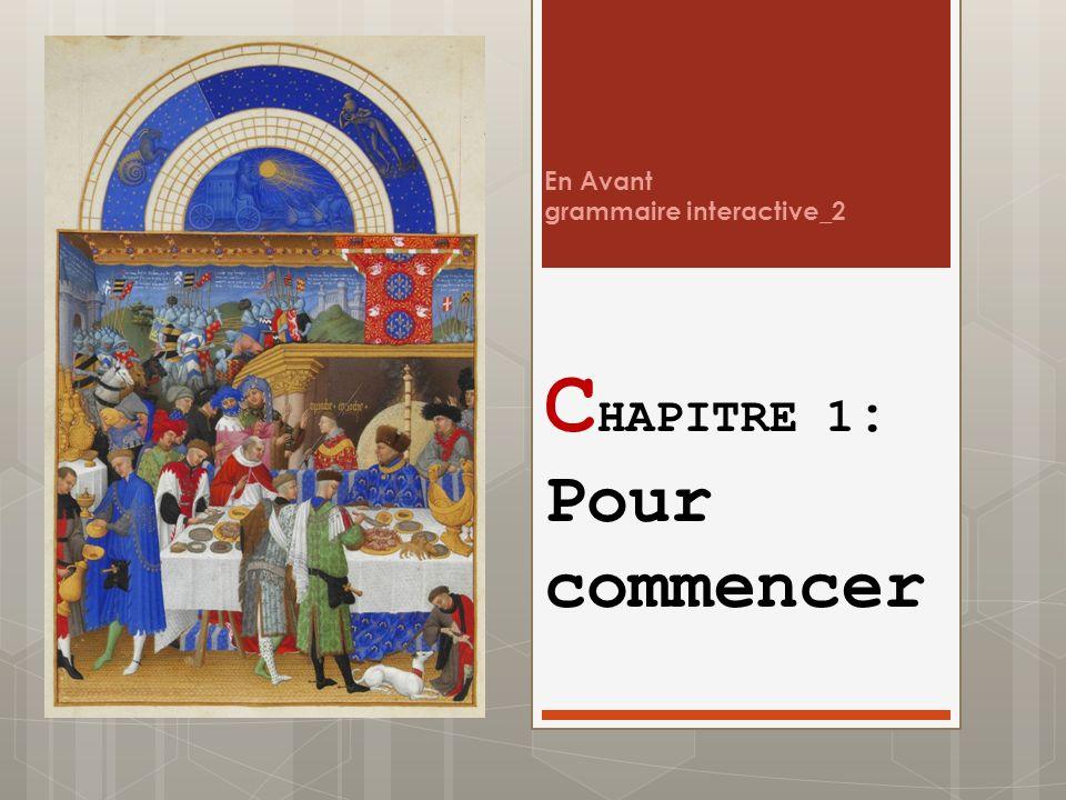 En Avant grammaire interactive_2 C HAPITRE 1 : Pour commencer