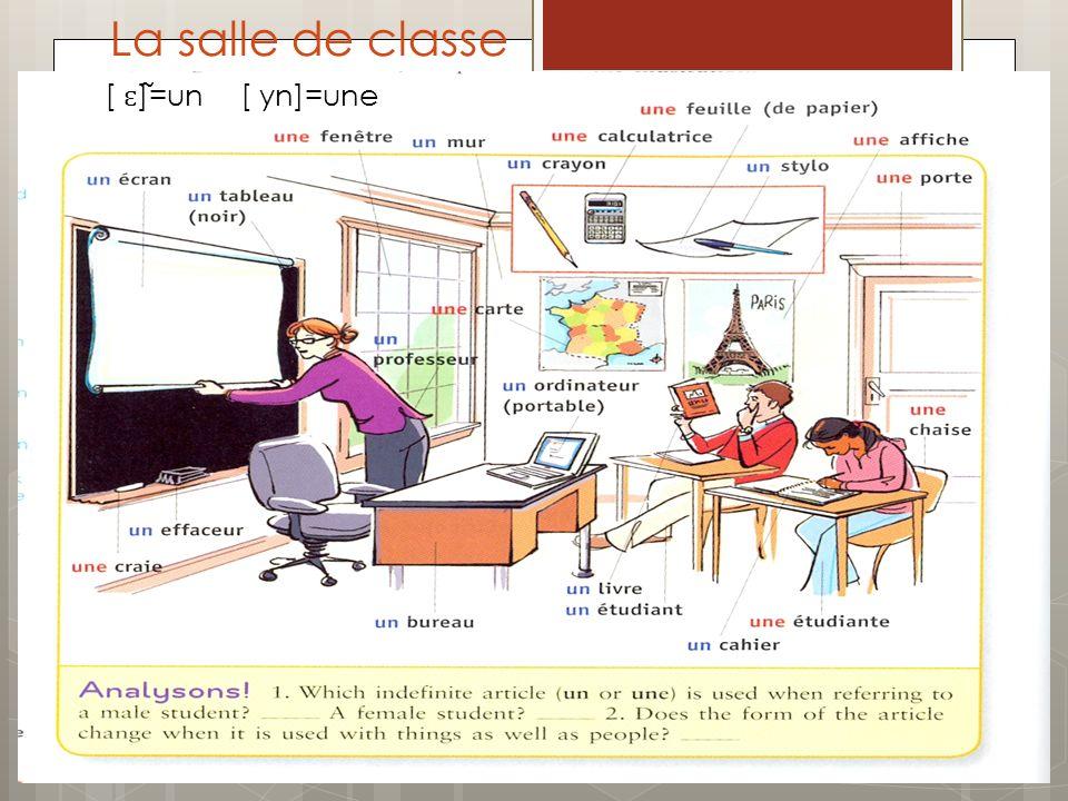 La salle de classe [ ɛ ̃ ]=un [ yn]=une