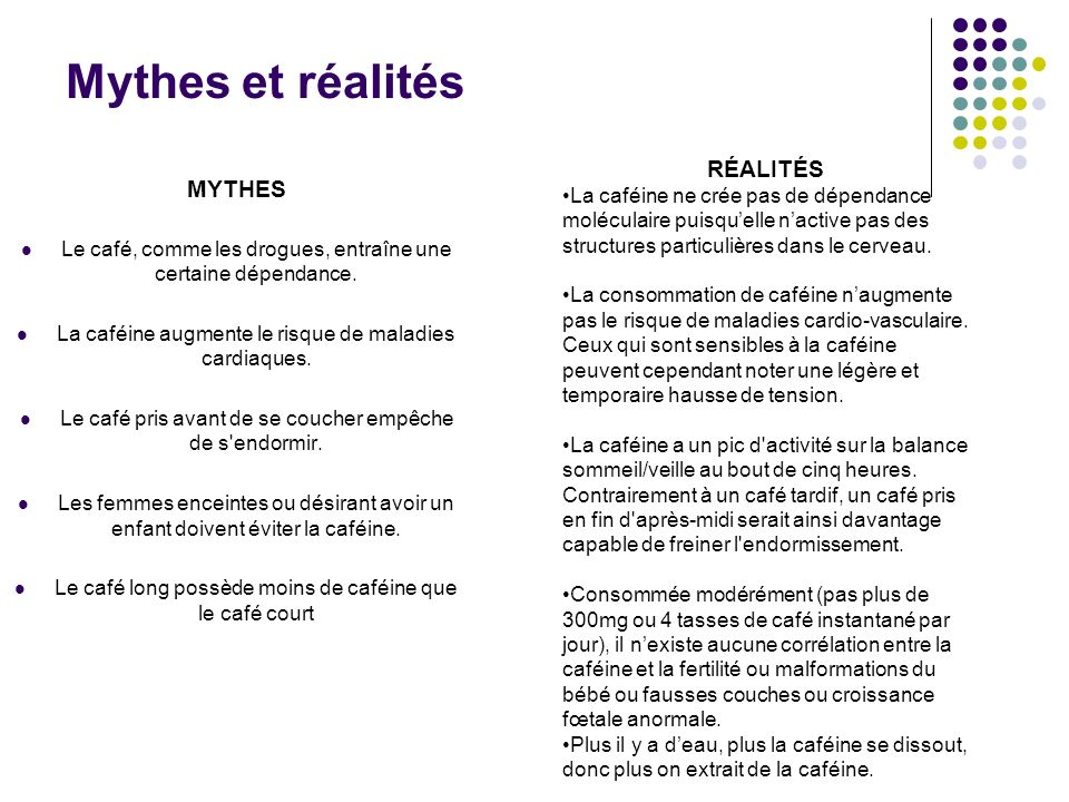 Mythes et réalités MYTHES Le café, comme les drogues, entraîne une certaine dépendance.