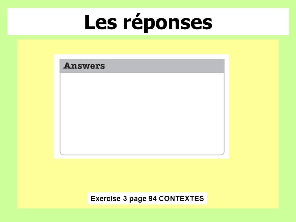 Les réponses Exercise 3 page 94 CONTEXTES