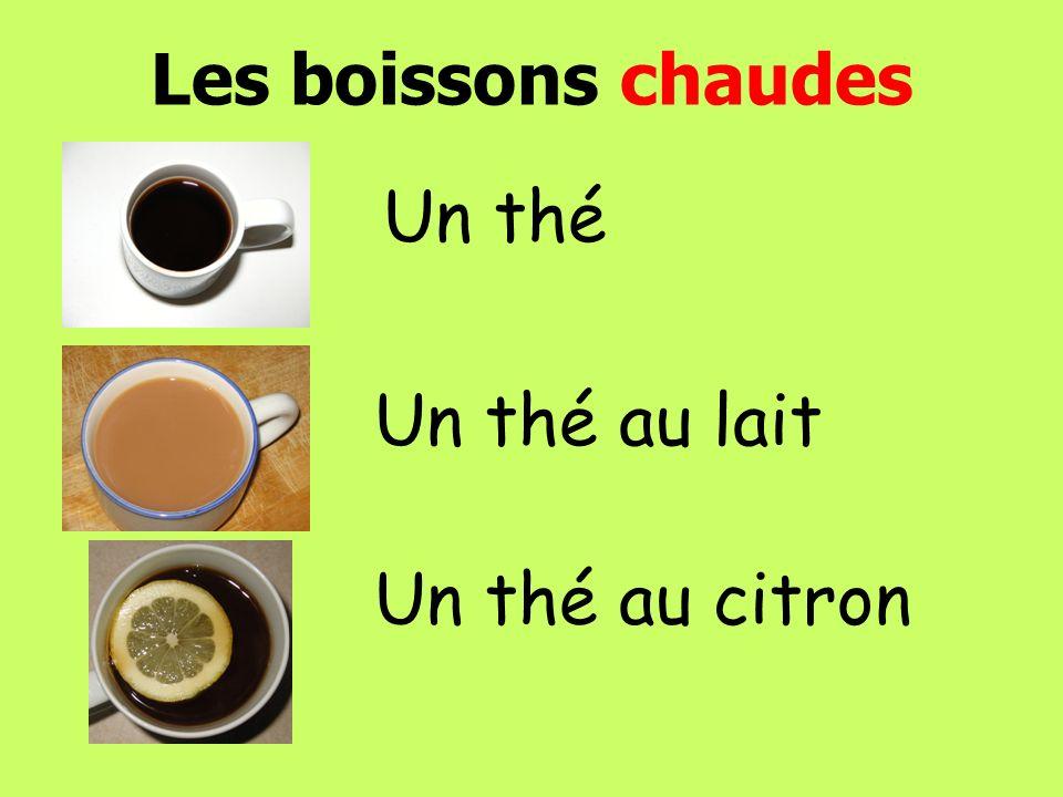 Les boissons chaudes Un thé au lait Un thé Un thé au citron