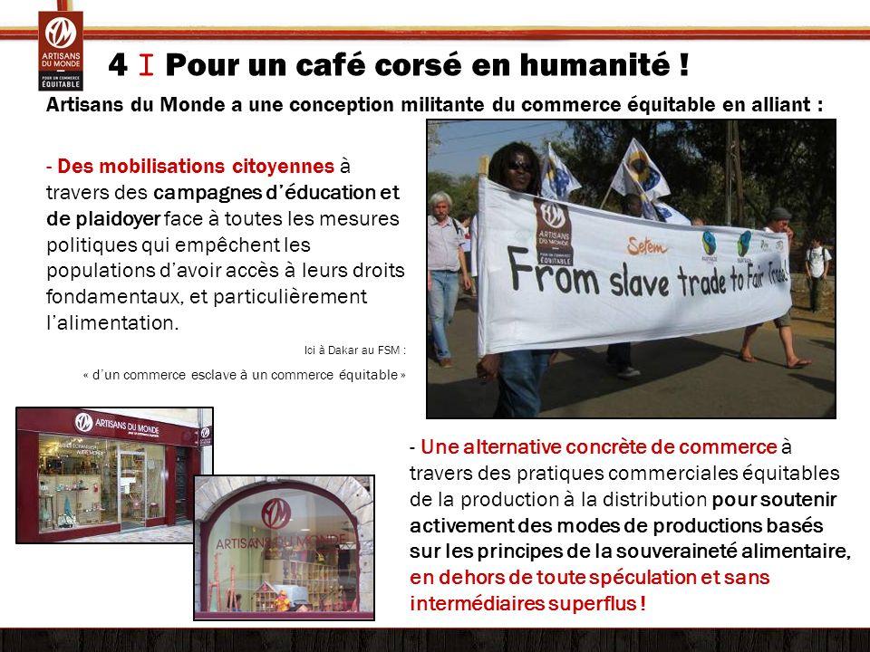 4 I Pour un café corsé en humanité ! - Des mobilisations citoyennes à travers des campagnes déducation et de plaidoyer face à toutes les mesures polit