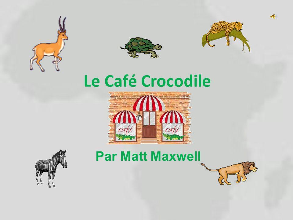 Le Café Crocodile Par Matt Maxwell