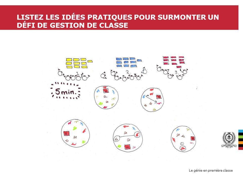 Le génie en première classe LISTEZ LES IDÉES PRATIQUES POUR SURMONTER UN DÉFI DE GESTION DE CLASSE