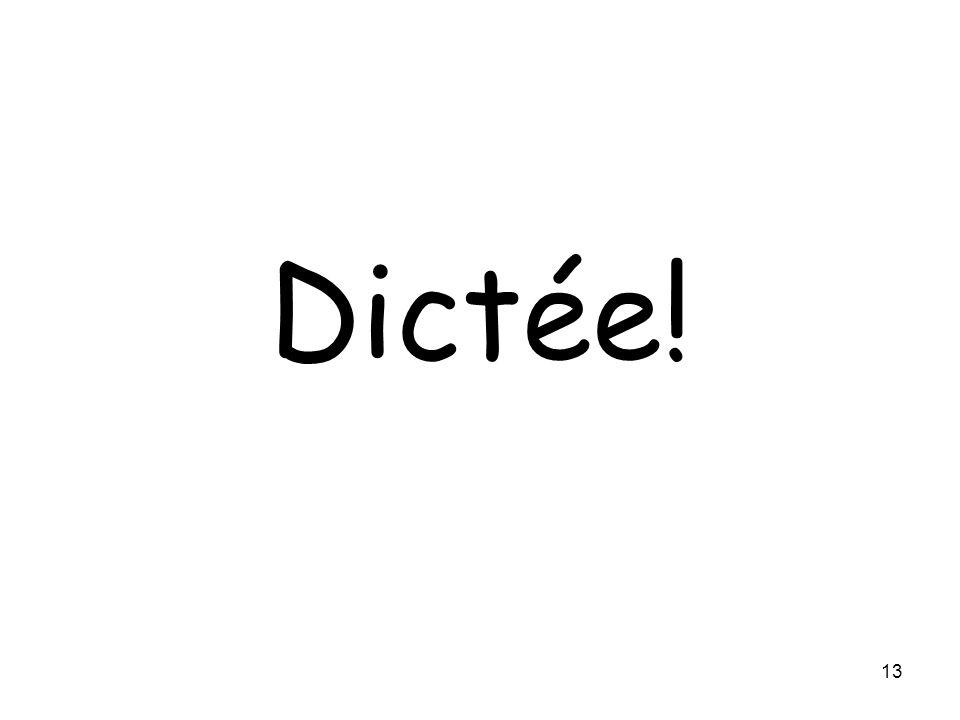 Dictée! 13