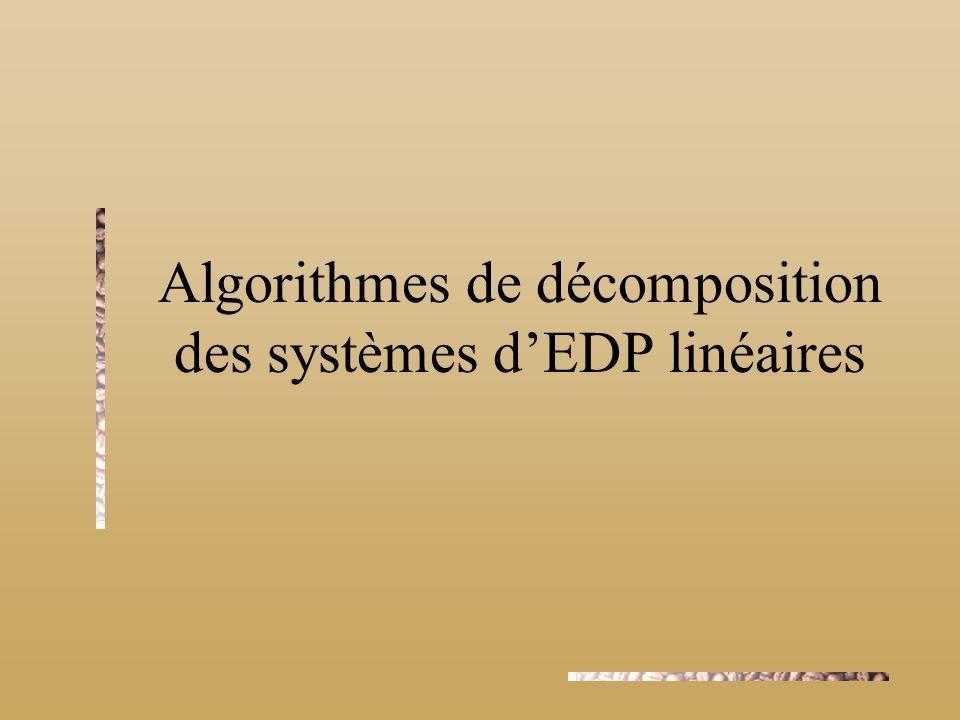 Algorithmes de décomposition des systèmes dEDP linéaires