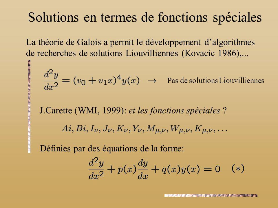 La théorie de Galois a permit le développement dalgorithmes de recherches de solutions Liouvilliennes (Kovacic 1986),... Pas de solutions Liouvillienn