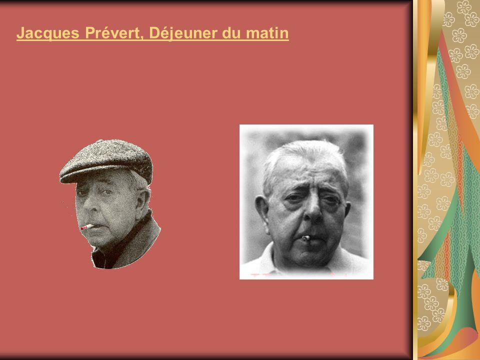 Jacques Prévert, Déjeuner du matin Quest-ce que cest .