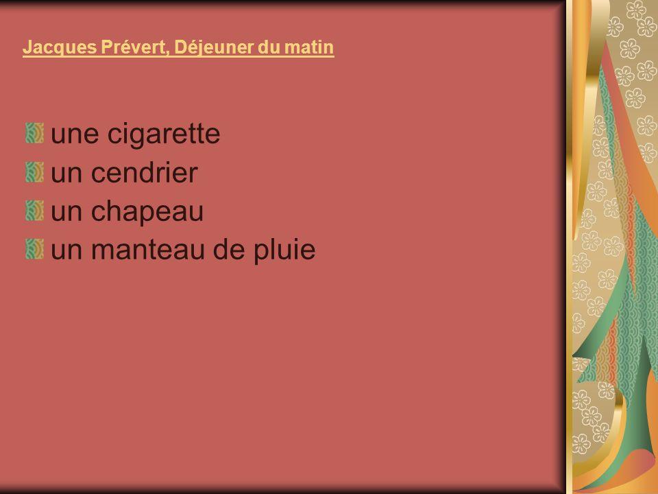 Jacques Prévert, Déjeuner du matin une cigarette un cendrier un chapeau un manteau de pluie