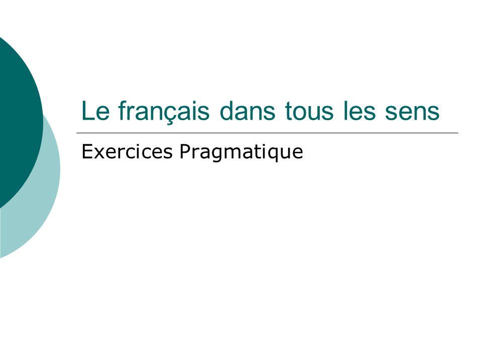 Le français dans tous les sens Exercices Pragmatique