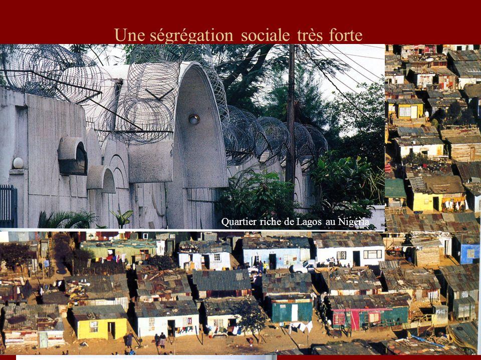 Une ségrégation sociale très forte Exode rural Le Cap en Afrique du Sud Quartier riche de Lagos au Nigéria