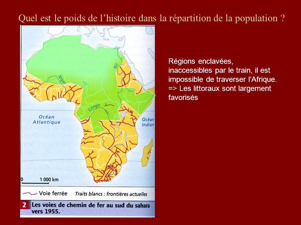 Quel est le poids de lhistoire dans la répartition de la population ? Régions enclavées, inaccessibles par le train, il est impossible de traverser lA