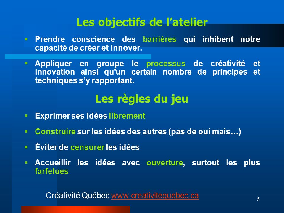 5 Les objectifs de latelier Prendre conscience des barrières qui inhibent notre capacité de créer et innover.