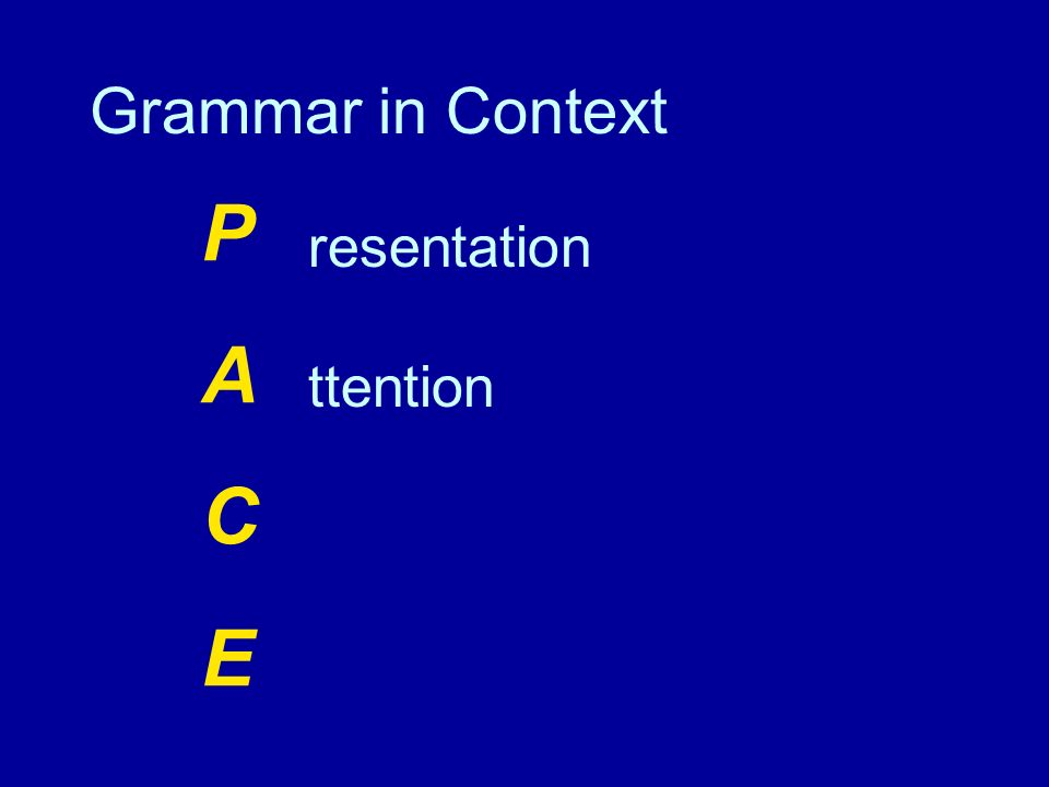 PACEPACE resentation ttention Grammar in Context