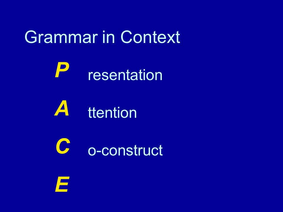 PACEPACE o-construct ttention resentation Grammar in Context