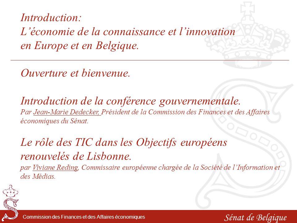 Sénat de Belgique Commission des Finances et des Affaires économiques Le rôle des TIC dans les Objectifs européens renouvelés de Lisbonne.