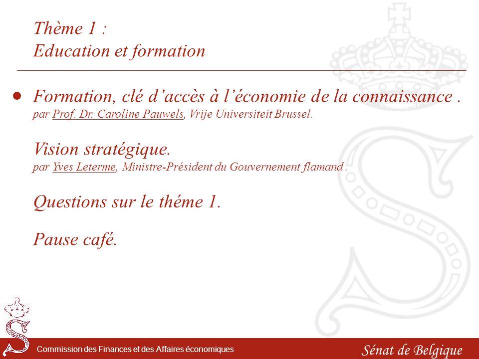 Sénat de Belgique Commission des Finances et des Affaires économiques Thème 1 : Education et formation Vision stratégique.