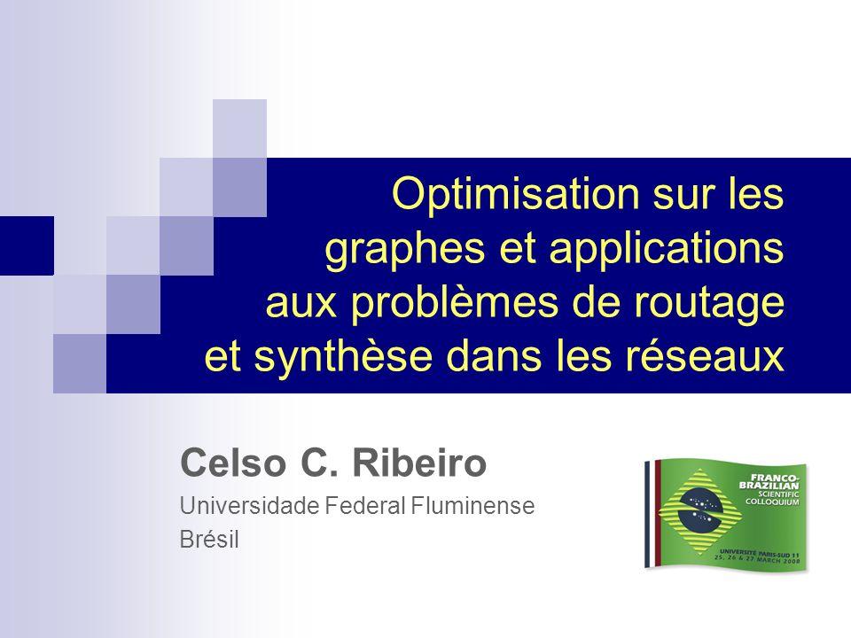 Colloque Franco-Brésilien 2008 2/67 Orsay, Mars 2008 Graphes Graphe G=(V,E) V: ensemble de sommets E: ensemble darêtes (arcs) Données: Capacités (min, max) Distances Coûts: Transport Construction Communication 1 4 2 3 5 6 10 9 7 8