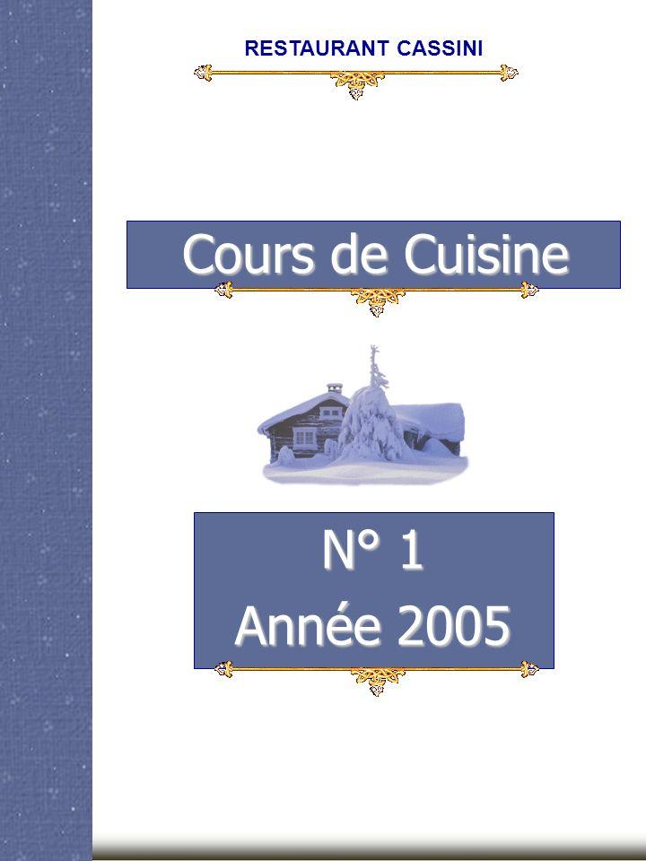 Cours de Cuisine N° 1 Année 2005 RESTAURANT CASSINI
