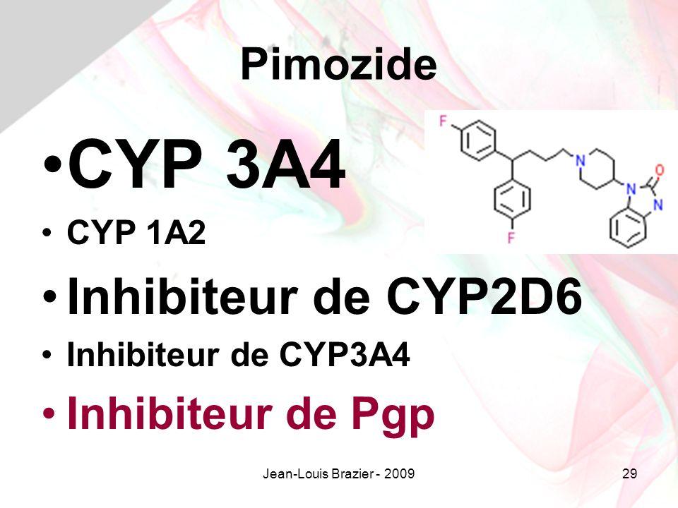 Jean-Louis Brazier - 200929 Pimozide CYP 3A4 CYP 1A2 Inhibiteur de CYP2D6 Inhibiteur de CYP3A4 Inhibiteur de Pgp