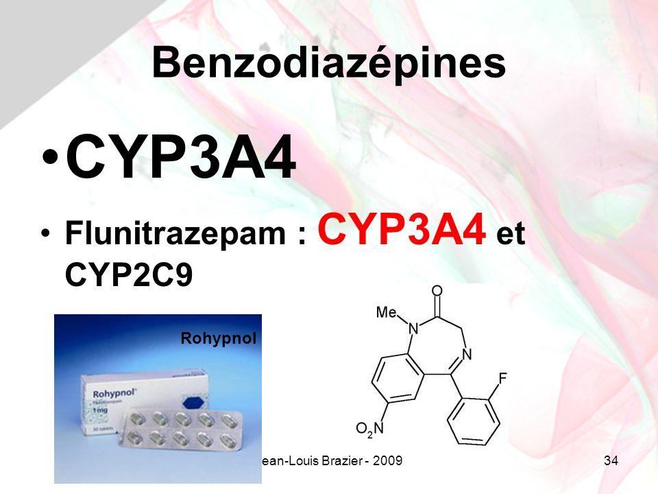 Jean-Louis Brazier - 200934 Benzodiazépines CYP3A4 Flunitrazepam : CYP3A4 et CYP2C9 Rohypnol
