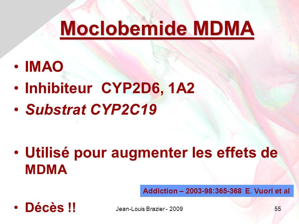 Jean-Louis Brazier - 200955 Moclobemide MDMA IMAO Inhibiteur CYP2D6, 1A2 Substrat CYP2C19 Utilisé pour augmenter les effets de MDMA Décès !.