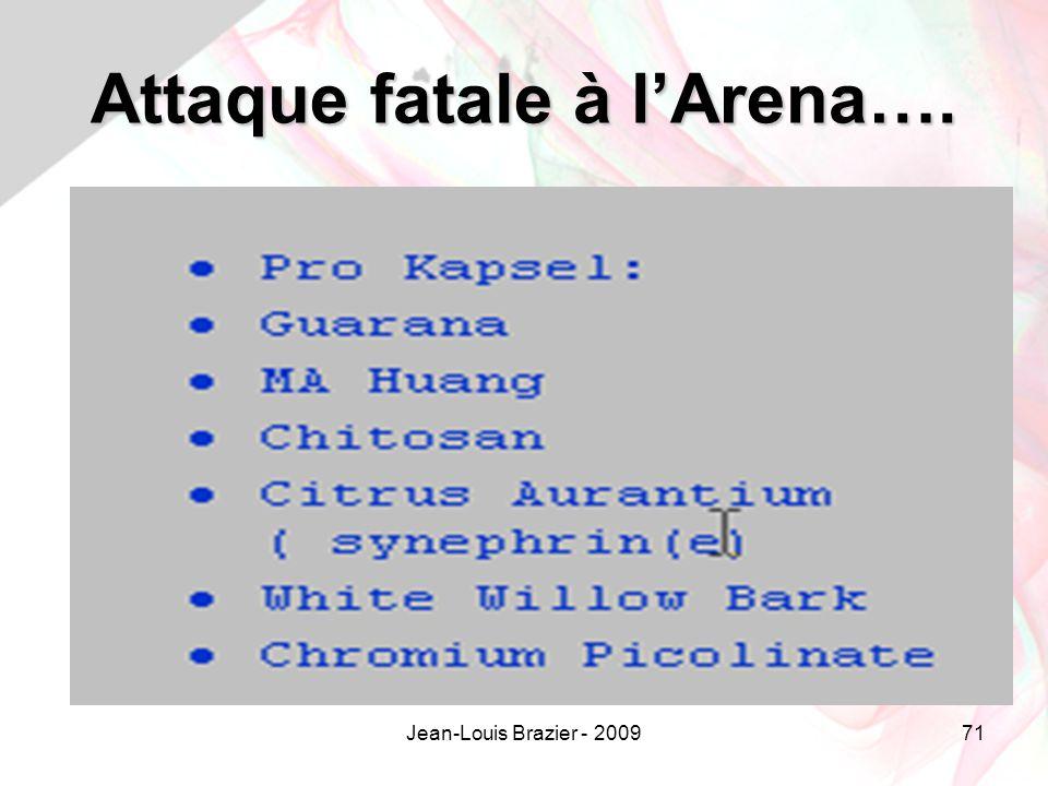 Jean-Louis Brazier - 200971 Attaque fatale à lArena….